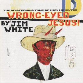Wrong-Eyed Jesus